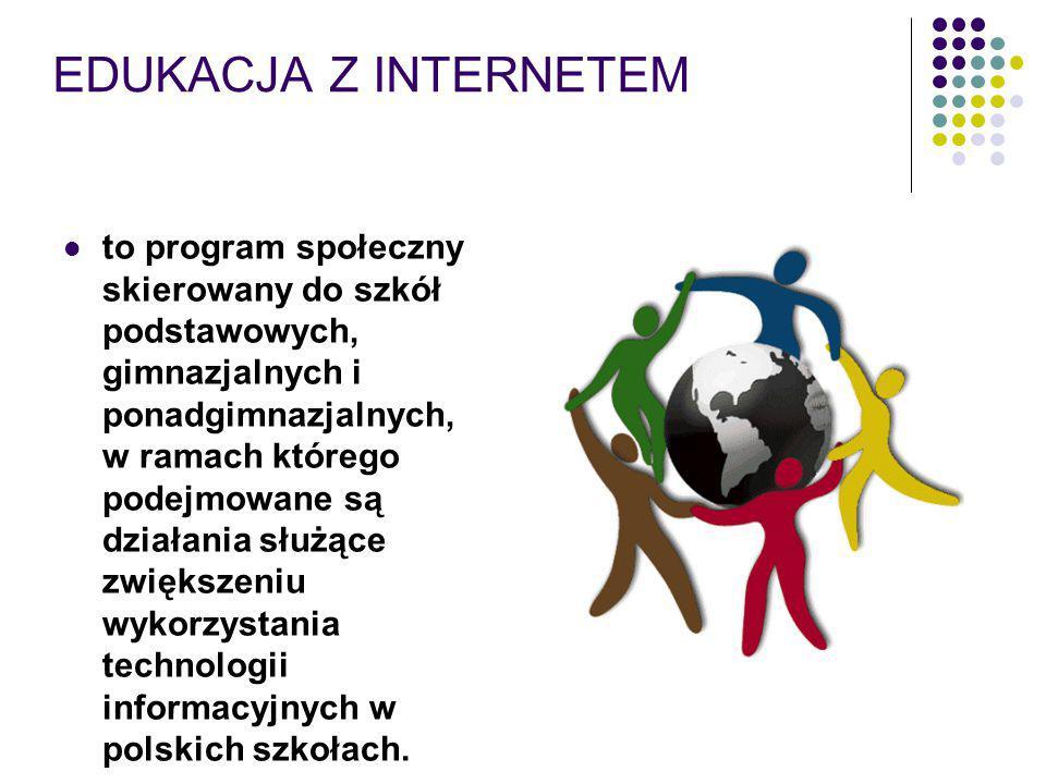 EDUKACJA Z INTERNETEM to program społeczny skierowany do szkół podstawowych, gimnazjalnych i ponadgimnazjalnych, w ramach którego podejmowane są działania służące zwiększeniu wykorzystania technologii informacyjnych w polskich szkołach.