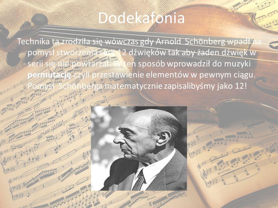 Dodekafonia permutację Technika ta zrodziła się wówczas gdy Arnold Schönberg wpadł na pomysł stworzenia serii 12 dźwięków tak aby żaden dźwięk w serii