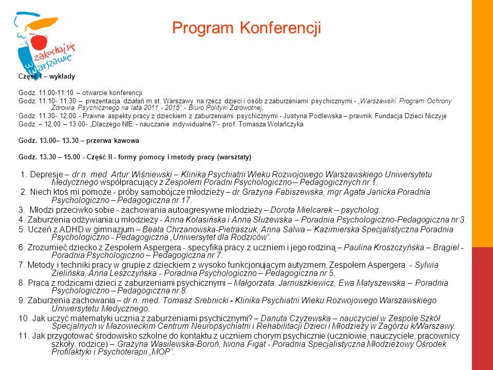 Program Konferencji Część I – wykłady Godz. 11.00-11.10 – otwarcie konferencji Godz. 11.10- 11.30 – prezentacja działań m.st. Warszawy na rzecz dzieci