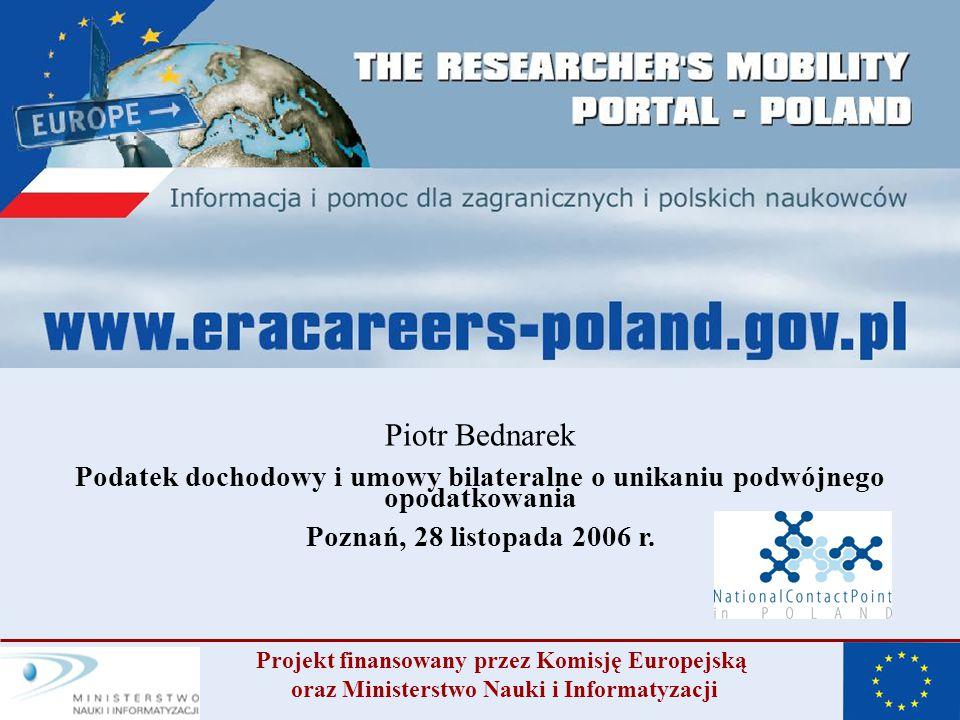 Piotr Bednarek Podatek dochodowy i umowy bilateralne o unikaniu podwójnego opodatkowania Poznań, 28 listopada 2006 r.