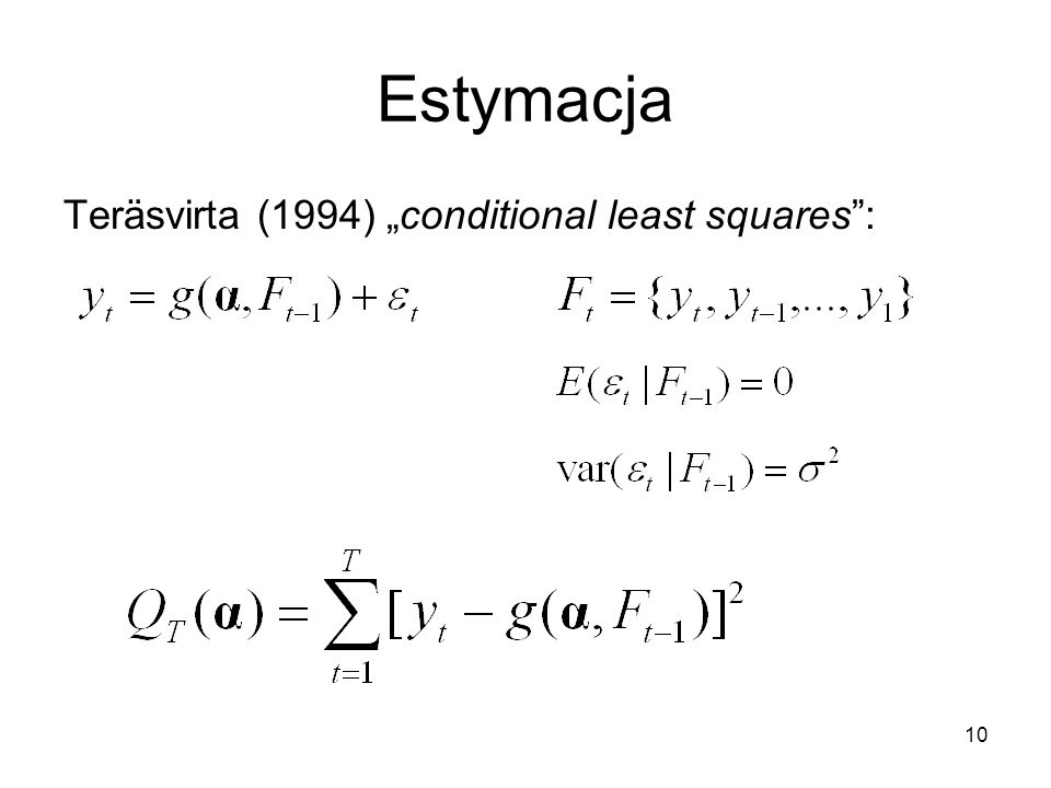 """10 Estymacja Teräsvirta (1994) """"conditional least squares"""":"""