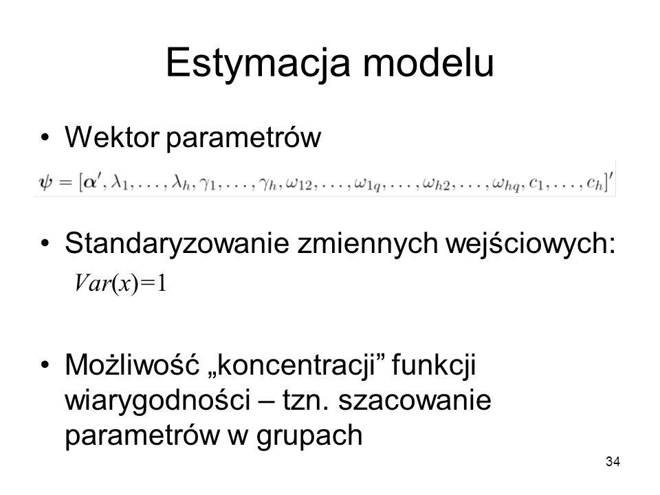 """34 Estymacja modelu Wektor parametrów Standaryzowanie zmiennych wejściowych: Var(x)=1 Możliwość """"koncentracji funkcji wiarygodności – tzn."""