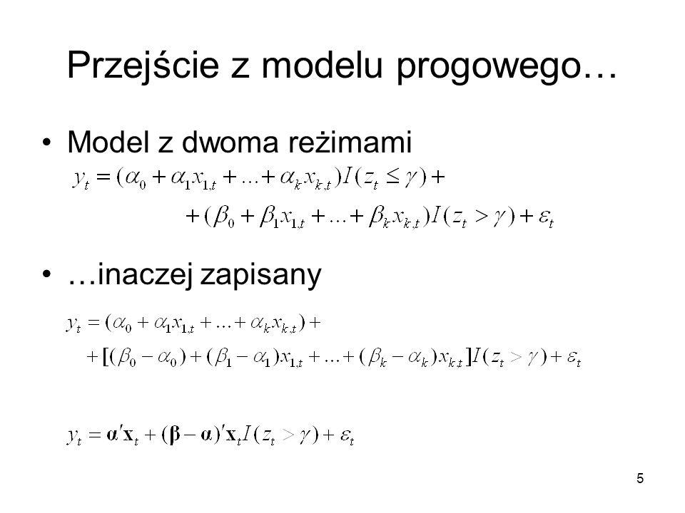 5 Przejście z modelu progowego… Model z dwoma reżimami …inaczej zapisany