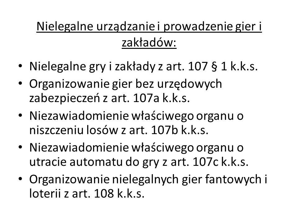 Udział na terytorium Polski w grach i zakładach: Udział na terytorium Polski w zagranicznej grze losowej lub zagranicznym zakładzie wzajemnym z art.