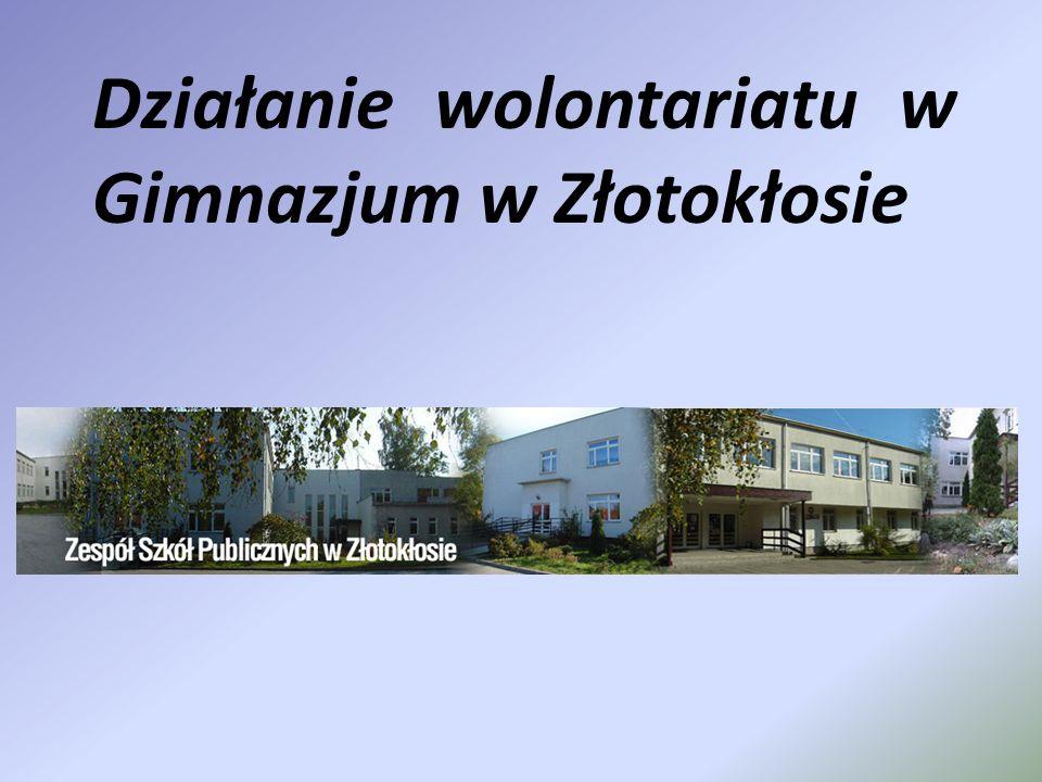 Działanie wolontariatu w Gimnazjum w Złotokłosie