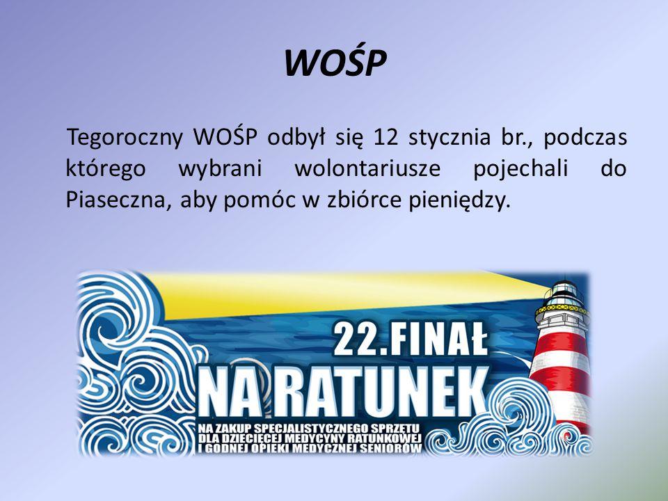 WOŚP Tegoroczny WOŚP odbył się 12 stycznia br., podczas którego wybrani wolontariusze pojechali do Piaseczna, aby pomóc w zbiórce pieniędzy.