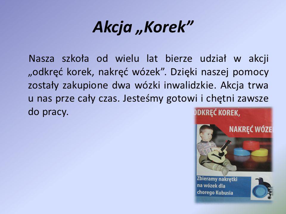 """Akcja """"Korek"""" Nasza szkoła od wielu lat bierze udział w akcji """"odkręć korek, nakręć wózek"""". Dzięki naszej pomocy zostały zakupione dwa wózki inwalidzk"""