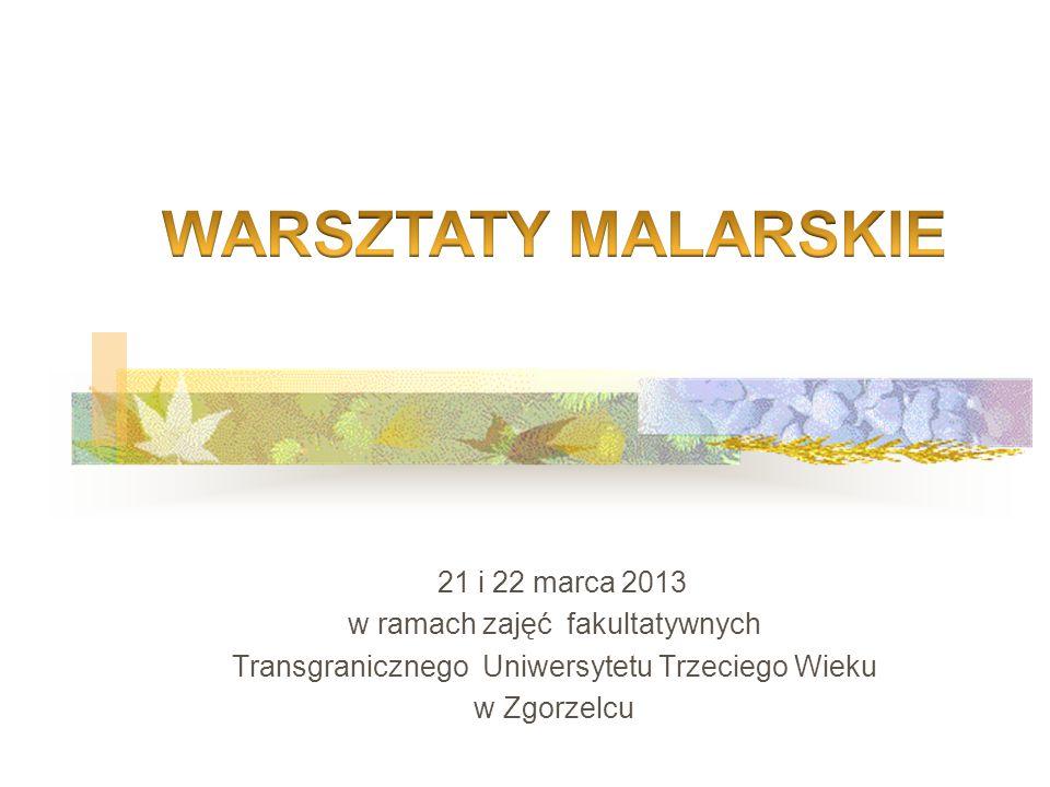 21 i 22 marca 2013 w ramach zajęć fakultatywnych Transgranicznego Uniwersytetu Trzeciego Wieku w Zgorzelcu