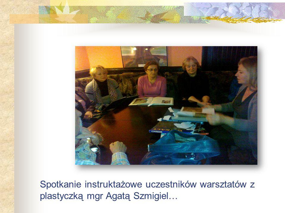 Spotkanie instruktażowe uczestników warsztatów z plastyczką mgr Agatą Szmigiel…