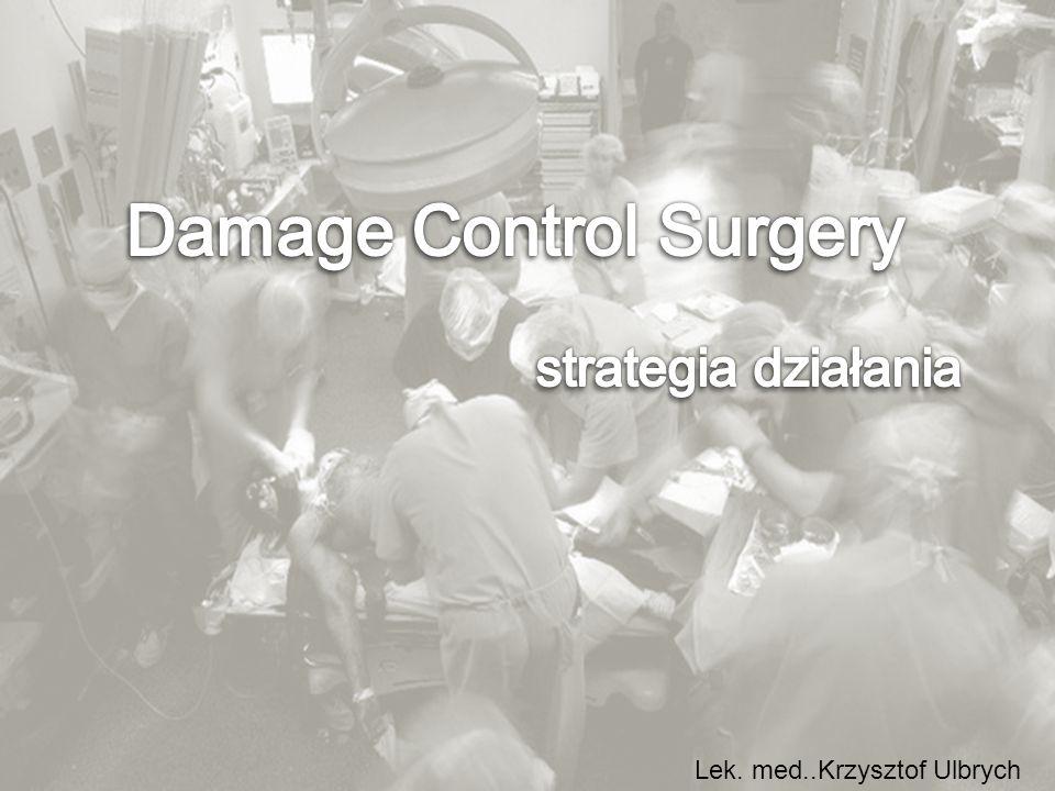 Damage Control Resuscitacion Damage Control Surgical TCCC MEDEVAC