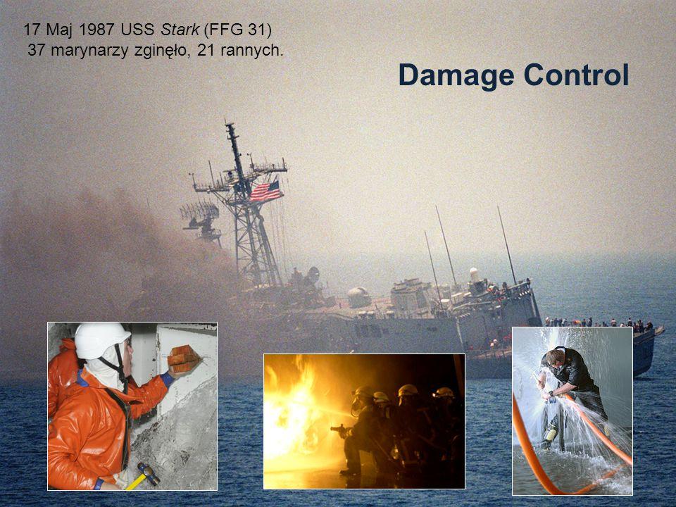 Damage Control 17 Maj 1987 USS Stark (FFG 31) 37 marynarzy zginęło, 21 rannych.
