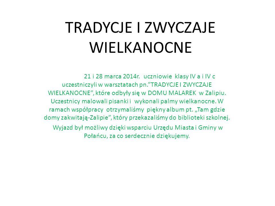 TRADYCJE I ZWYCZAJE WIELKANOCNE 21 i 28 marca 2014r.