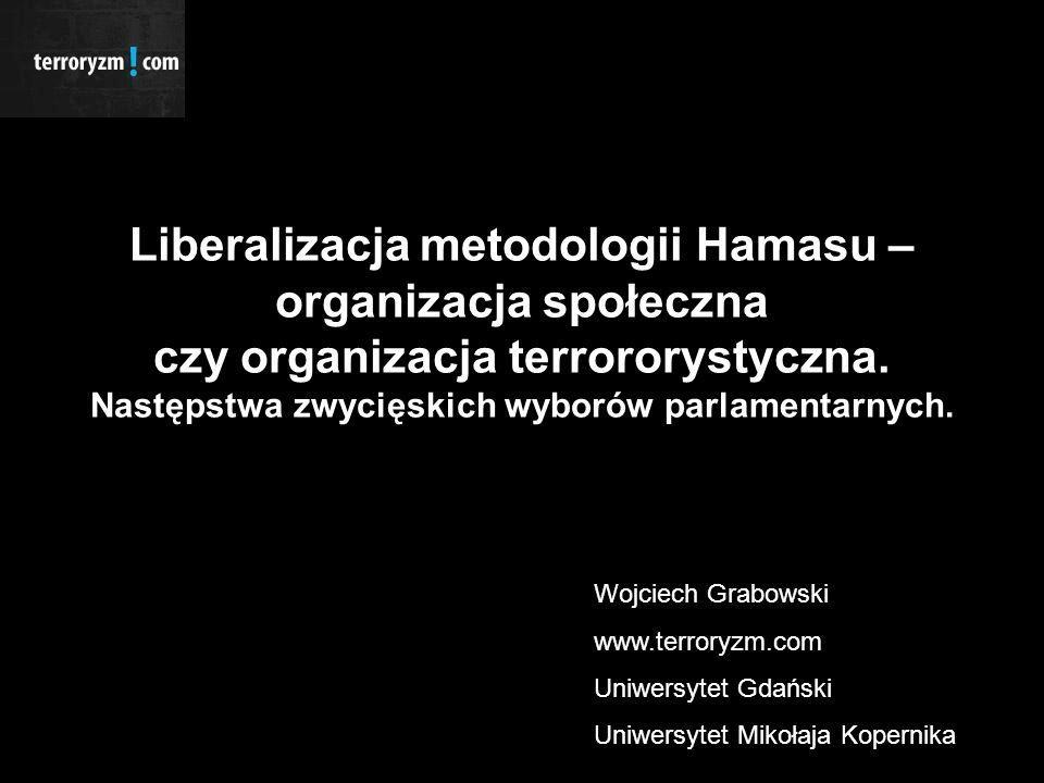 Liberalizacja metodologii Hamasu – organizacja społeczna czy organizacja terrororystyczna.
