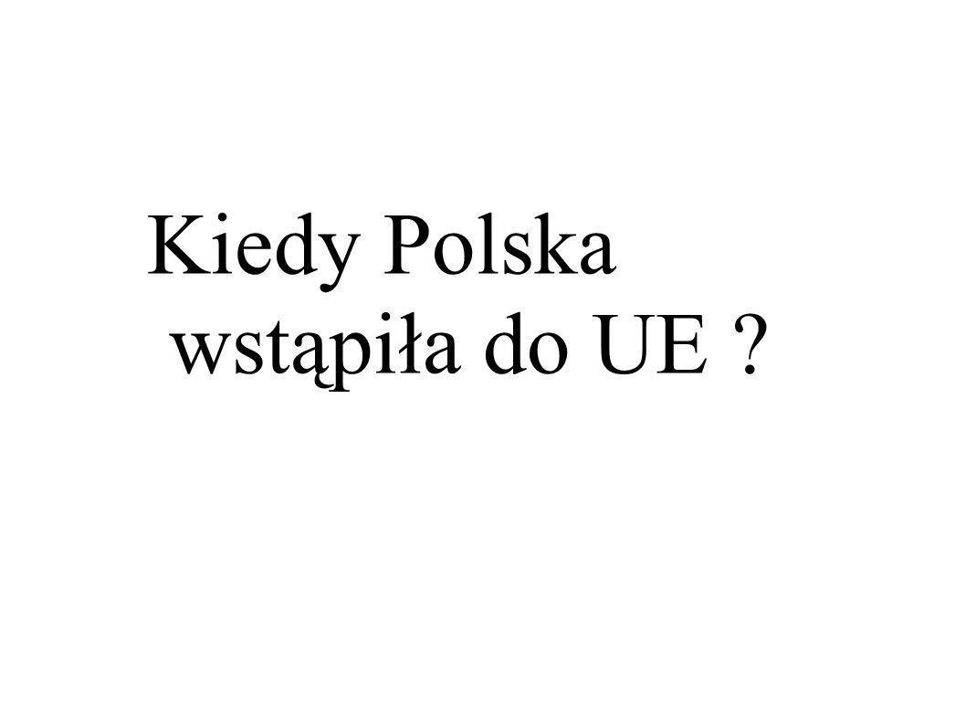 Kiedy Polska wstąpiła do UE ?