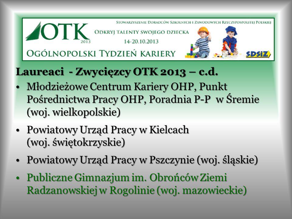 Laureaci - Zwycięzcy OTK 2013 – c.d. Młodzieżowe Centrum Kariery OHP, Punkt Pośrednictwa Pracy OHP, Poradnia P-P w Śremie (woj. wielkopolskie)Młodzież
