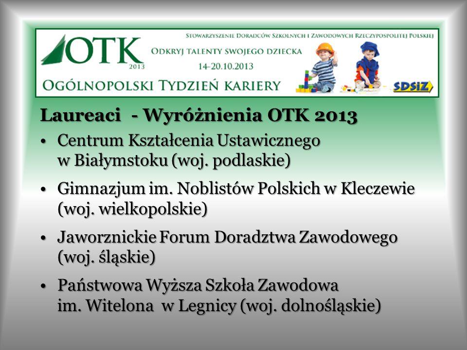 Laureaci - Wyróżnienia OTK 2013 Centrum Kształcenia Ustawicznego w Białymstoku (woj. podlaskie)Centrum Kształcenia Ustawicznego w Białymstoku (woj. po