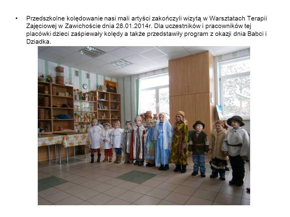 Przedszkolne kolędowanie nasi mali artyści zakończyli wizytą w Warsztatach Terapii Zajęciowej w Zawichoście dnia 28.01.2014r.