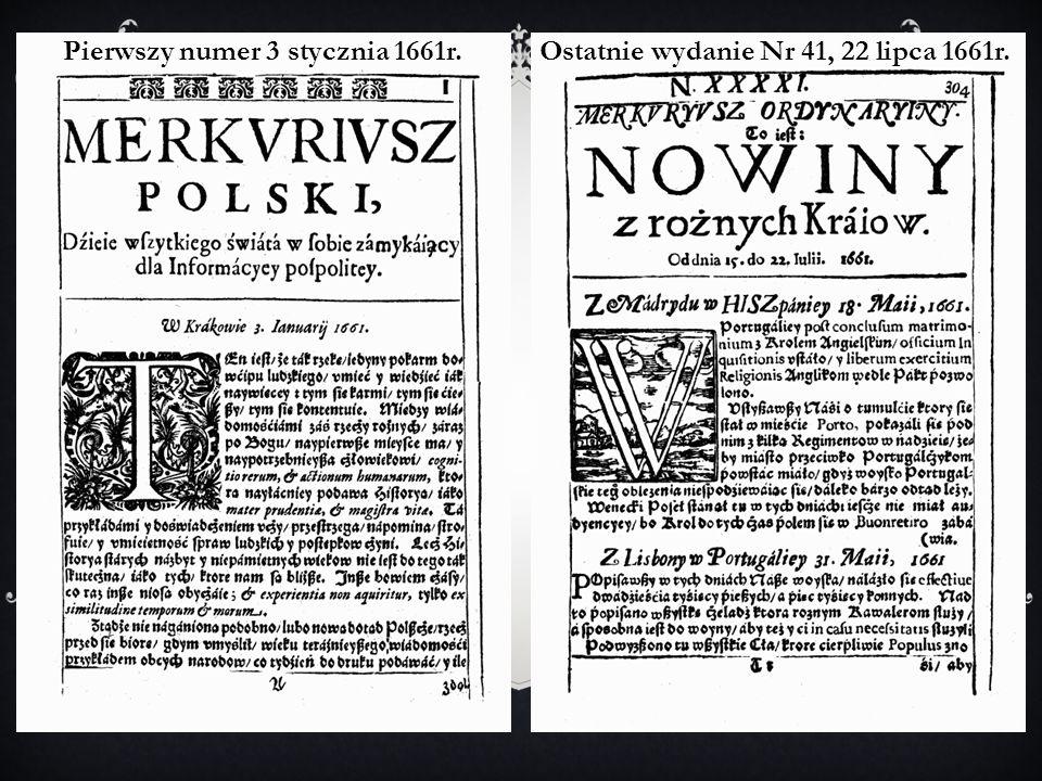 Pierwszy numer 3 stycznia 1661r. Ostatnie wydanie Nr 41, 22 lipca 1661r.