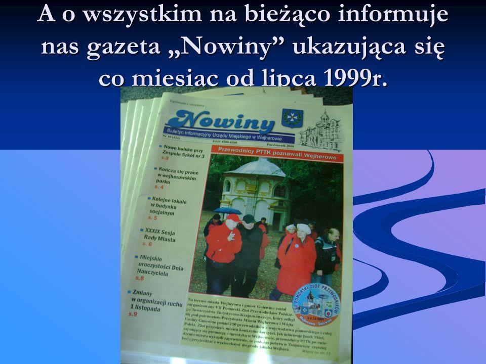 """A o wszystkim na bieżąco informuje nas gazeta """"Nowiny"""" ukazująca się co miesiąc od lipca 1999r."""