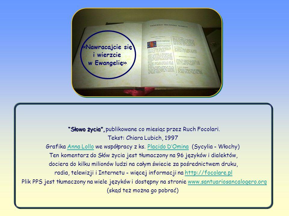 Kiedy bowiem słowo Boże wprowadzi się w czyn, a jego owocami podzieli z innymi, sprawia ono również i ten cud: daje początek widzialnej wspólnocie, która staje się zaczynem i solą dla społeczeństwa, świadcząc o Chrystusie w każdym zakątku ziemi.