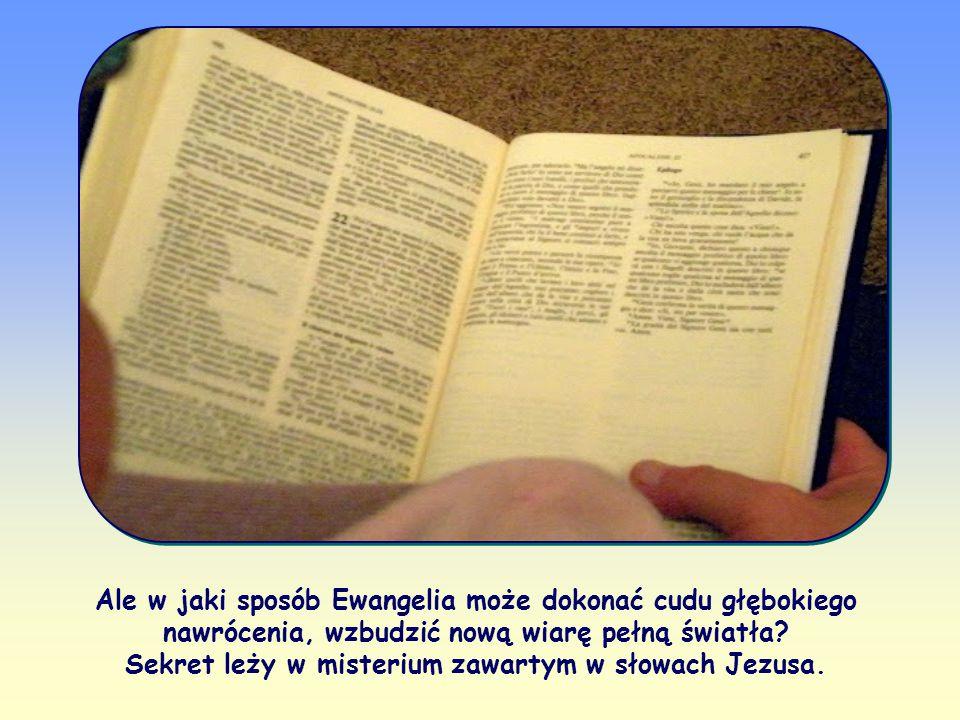 Słowo Boga przyjęte i wprowadzone w życie dokonuje całkowitej przemiany mentalności (czyli nawrócenia).
