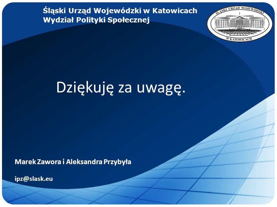 LOGO Dziękuję za uwagę. Marek Zawora i Aleksandra Przybyła ipz@slask.eu Śląski Urząd Wojewódzki w Katowicach Wydział Polityki Społecznej