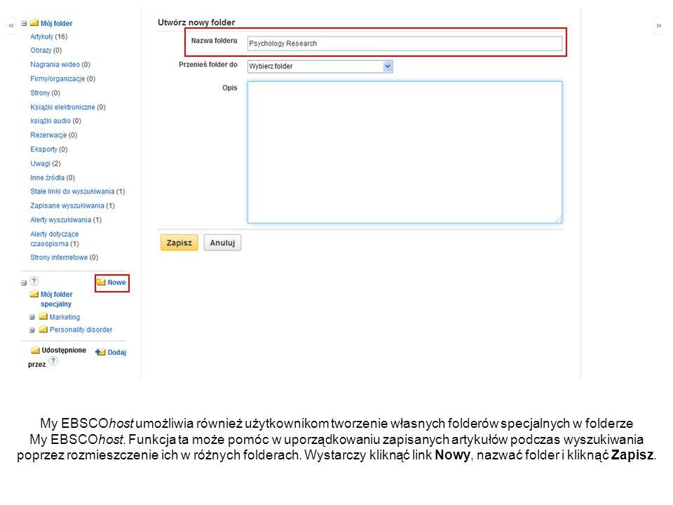 My EBSCOhost umożliwia również użytkownikom tworzenie własnych folderów specjalnych w folderze My EBSCOhost.
