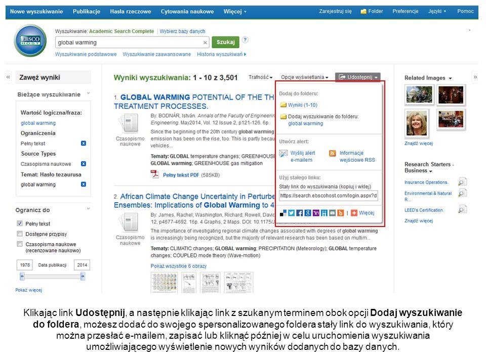 Klikając link Udostępnij, a następnie klikając link z szukanym terminem obok opcji Dodaj wyszukiwanie do foldera, możesz dodać do swojego spersonalizowanego foldera stały link do wyszukiwania, który można przesłać e-mailem, zapisać lub kliknąć później w celu uruchomienia wyszukiwania umożliwiającego wyświetlenie nowych wyników dodanych do bazy danych.
