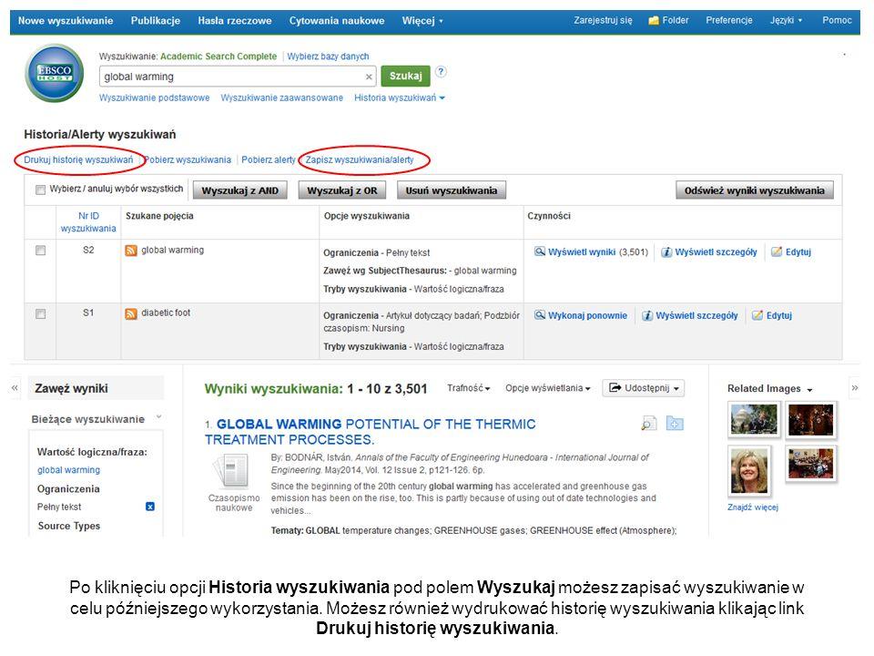 Po kliknięciu opcji Historia wyszukiwania pod polem Wyszukaj możesz zapisać wyszukiwanie w celu późniejszego wykorzystania.