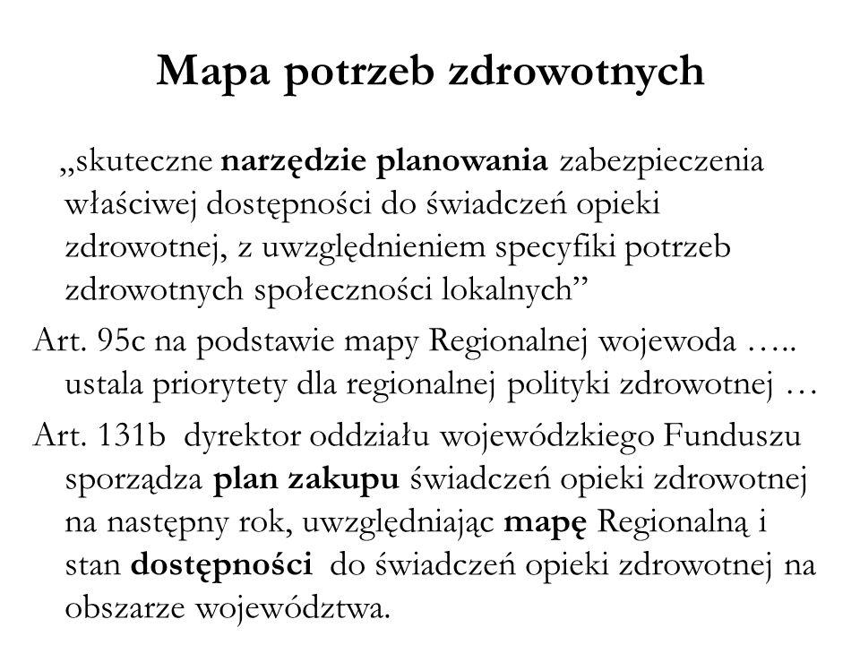 """Mapa potrzeb zdrowotnych """"skuteczne narzędzie planowania zabezpieczenia właściwej dostępności do świadczeń opieki zdrowotnej, z uwzględnieniem specyfi"""