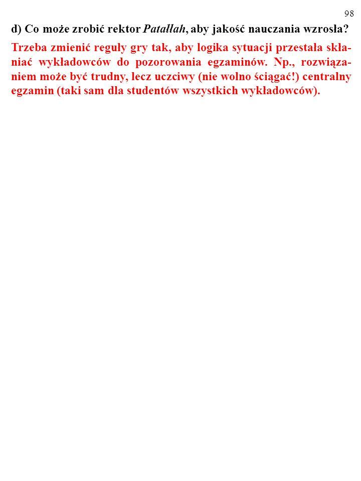 98 d) Co może zrobić rektor Patałłah, aby jakość nauczania wzrosła.