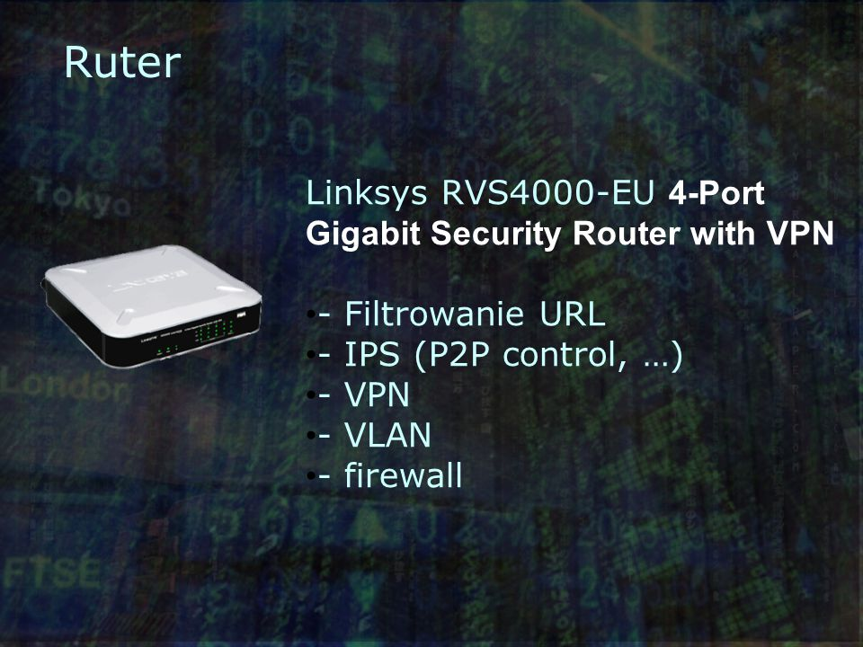 Ruter Linksys RVS4000-EU 4-Port Gigabit Security Router with VPN - Filtrowanie URL - IPS (P2P control, …) - VPN - VLAN - firewall