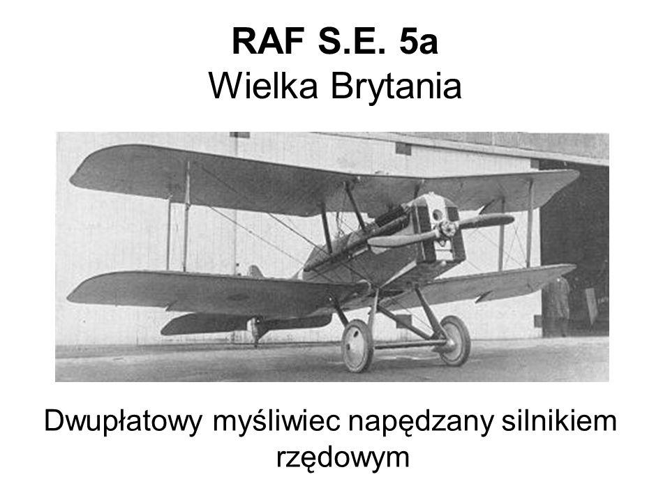 RAF S.E. 5a Wielka Brytania Dwupłatowy myśliwiec napędzany silnikiem rzędowym