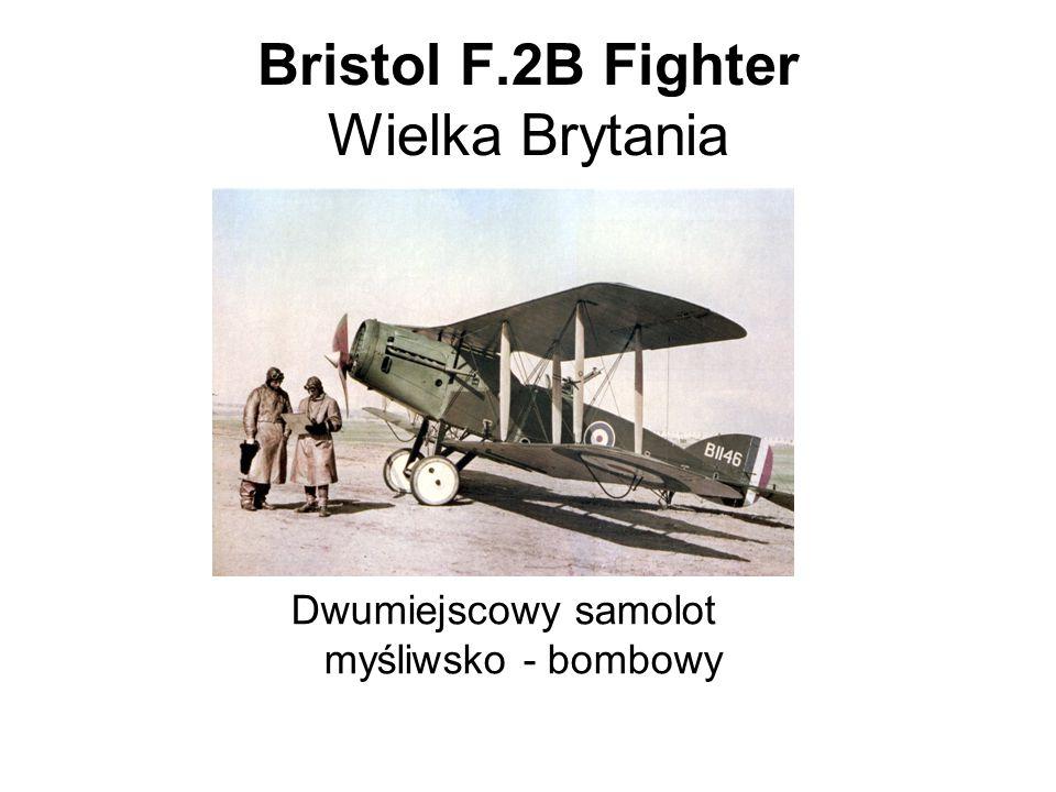 Bristol F.2B Fighter Wielka Brytania Dwumiejscowy samolot myśliwsko - bombowy