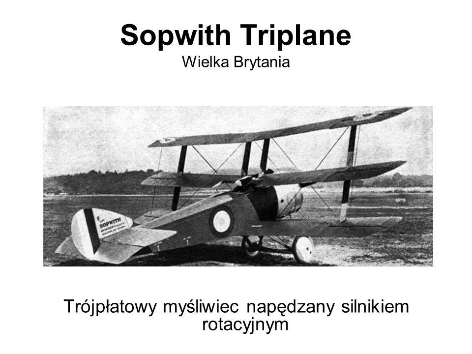 Sopwith Triplane Wielka Brytania Trójpłatowy myśliwiec napędzany silnikiem rotacyjnym