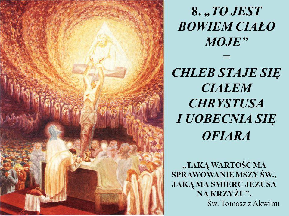 """9.PODNIESIENIE HOSTII """"KOCHAJCIE JEZUSA OBECNEGO W EUCHARYSTII."""