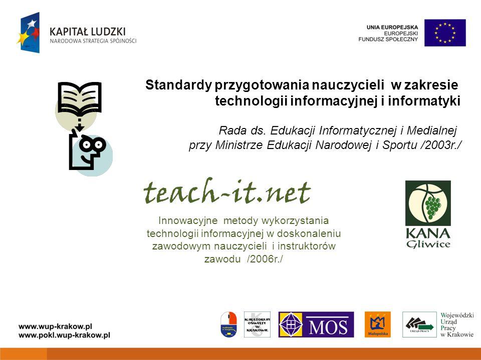Standardy przygotowania nauczycieli w zakresie technologii informacyjnej i informatyki Rada ds. Edukacji Informatycznej i Medialnej przy Ministrze Edu