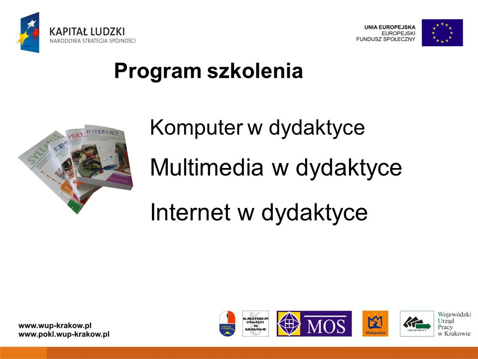 Program szkolenia Komputer w dydaktyce Multimedia w dydaktyce Internet w dydaktyce