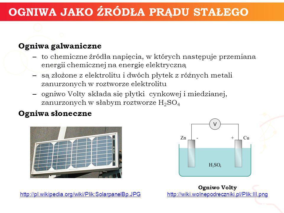 Ogniwa galwaniczne – to chemiczne źródła napięcia, w których następuje przemiana energii chemicznej na energię elektryczną – są złożone z elektrolitu
