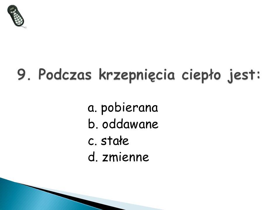 a. pobierana b. oddawane c. stałe d. zmienne
