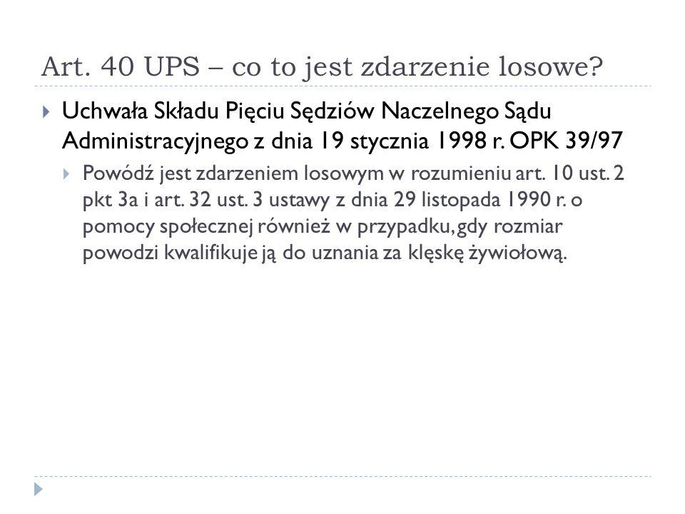 Art. 40 UPS – co to jest zdarzenie losowe?  Uchwała Składu Pięciu Sędziów Naczelnego Sądu Administracyjnego z dnia 19 stycznia 1998 r. OPK 39/97  Po