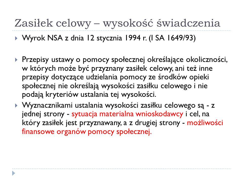 Zasiłek celowy – wysokość świadczenia  Wyrok NSA z dnia 12 stycznia 1994 r. (I SA 1649/93)  Przepisy ustawy o pomocy społecznej określające okoliczn