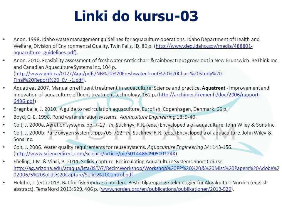 Linki do kursu-03 Anon. 1998. Idaho waste management guidelines for aquaculture operations. Idaho Department of Health and Welfare, Division of Enviro
