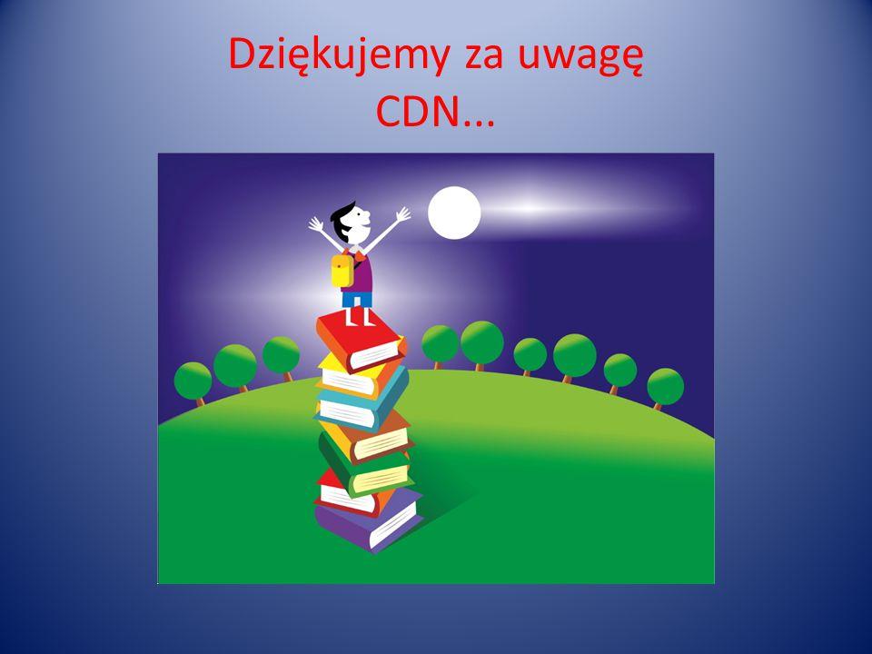 Dziękujemy za uwagę CDN...