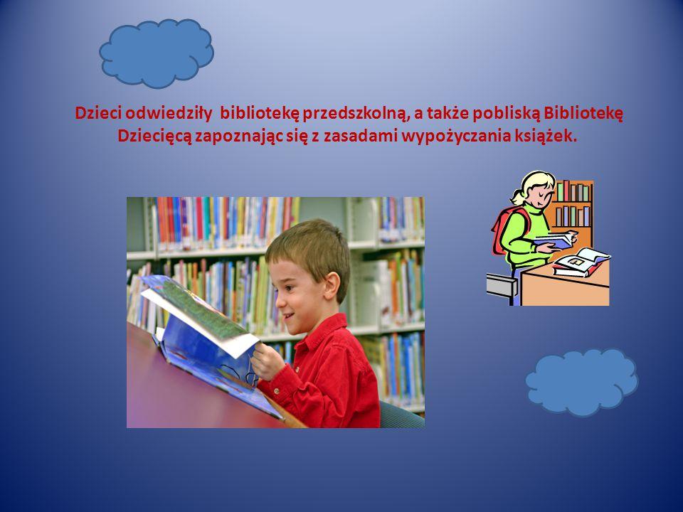 Dzieci odwiedziły bibliotekę przedszkolną, a także pobliską Bibliotekę Dziecięcą zapoznając się z zasadami wypożyczania książek.