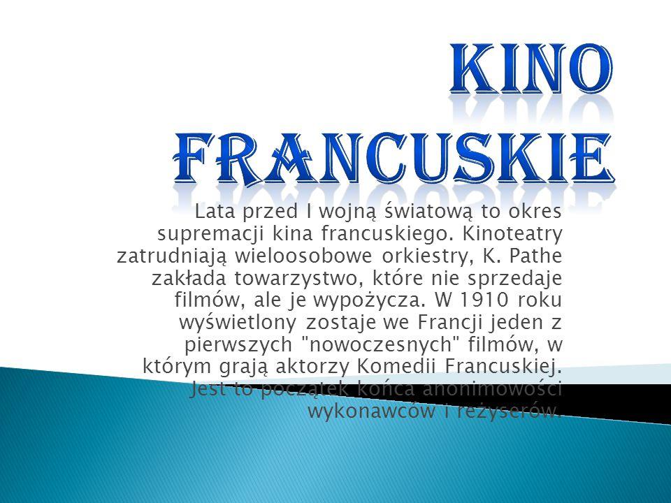 Lata przed I wojną światową to okres supremacji kina francuskiego.