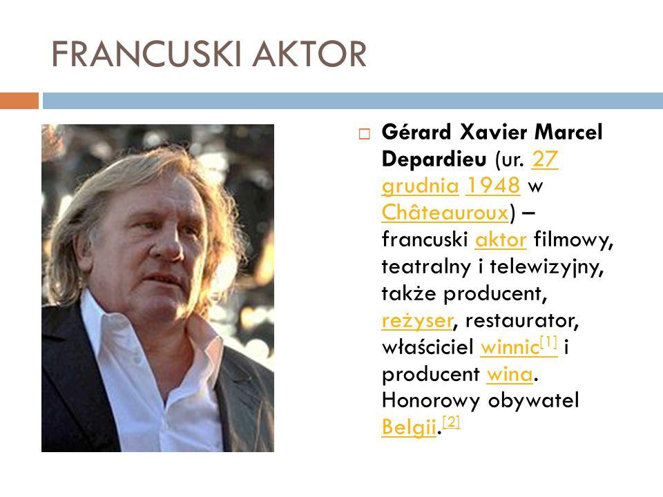 FRANCUSKI AKTOR  Gérard Xavier Marcel Depardieu (ur.