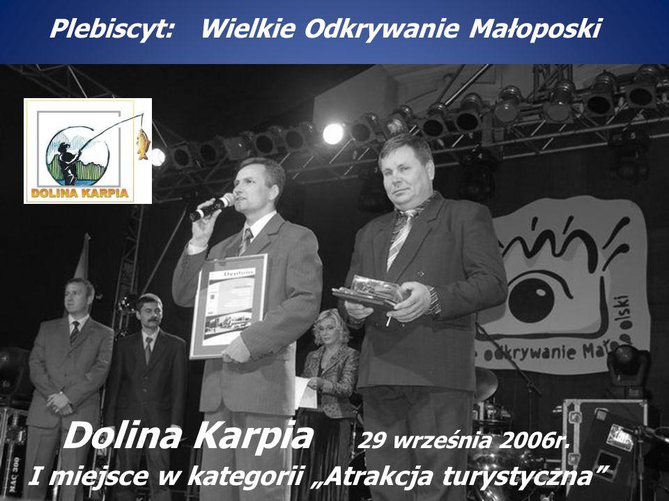 """Dolina Karpia 29 września 2006r. I miejsce w kategorii """"Atrakcja turystyczna"""" Plebiscyt: Wielkie Odkrywanie Małoposki"""