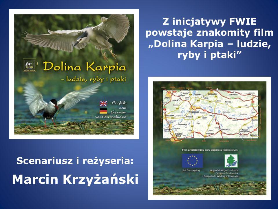 """Scenariusz i reżyseria: Marcin Krzyżański Z inicjatywy FWIE powstaje znakomity film """"Dolina Karpia – ludzie, ryby i ptaki"""""""