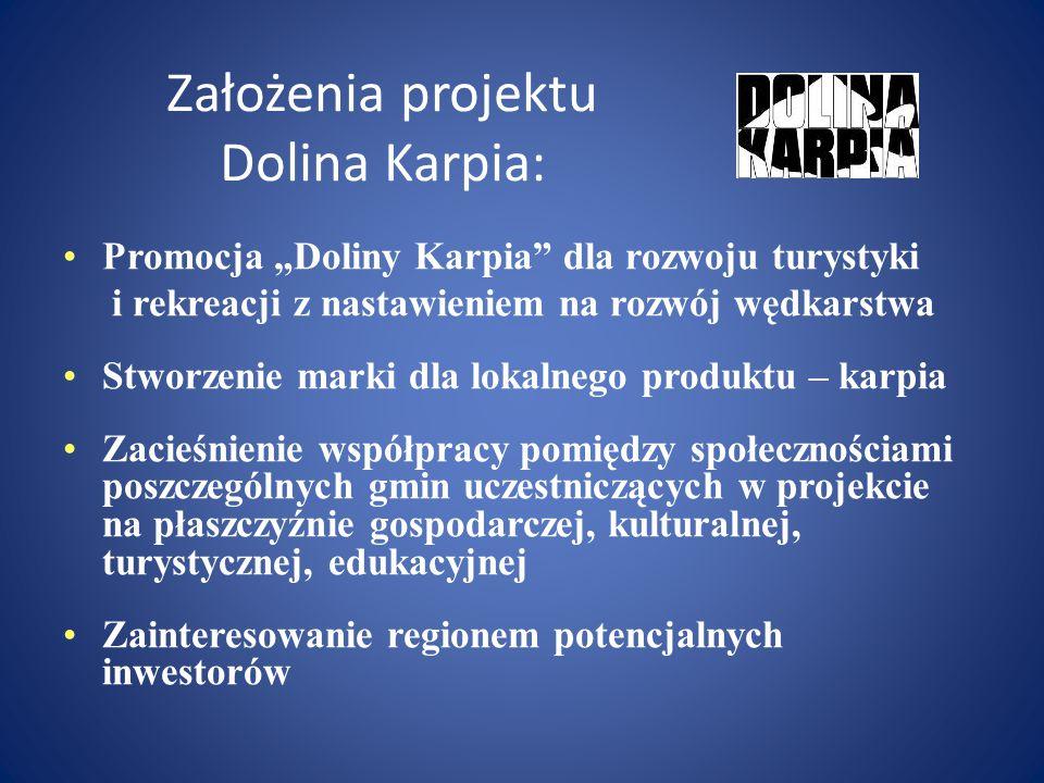 """Założenia projektu Dolina Karpia: Promocja """"Doliny Karpia"""" dla rozwoju turystyki i rekreacji z nastawieniem na rozwój wędkarstwa Stworzenie marki dla"""